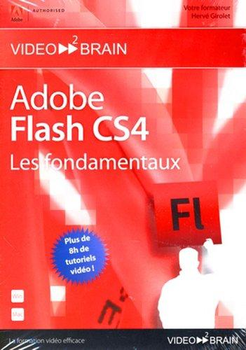 Adobe Flash CS4 : les fondamentaux (Hervé Girolet) [Import]