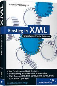 Einstieg in XML: Grundlagen, Praxis, Referenz (Galileo