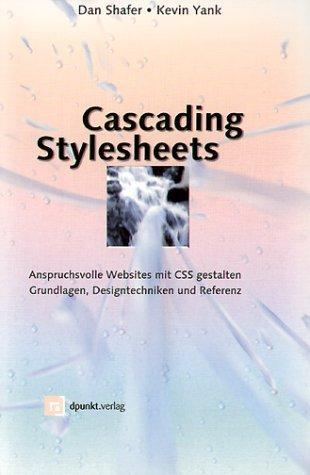 Cascading Stylesheets. Anspruchsvolle Websites mit CSS