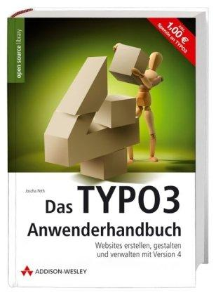 Das TYPO3 Anwenderhandbuch: Websites erstellen, gestalten und