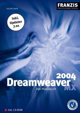Dreamweaver MX 2004. Das Praxisbuch.