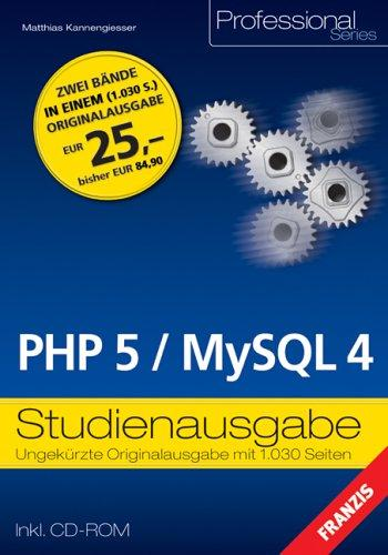 PHP 5 / MySQL 4. Studienausgabe. Praxisbuch und Referenz