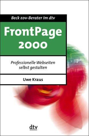 FrontPage 2000: Professionelle Webseiten selbst gestalten