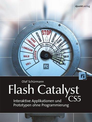 Flash Catalyst CS5: Interaktive Applikationen und Prototypen