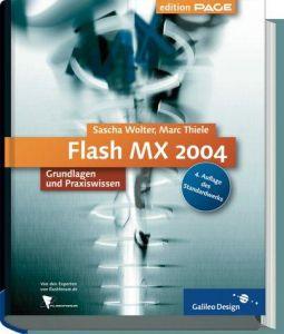 Flash MX 2004 - Grundlagen und Praxiswissen - Komplett in Farbe