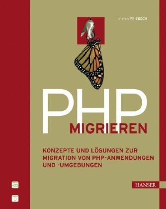 PHP migrieren. Konzepte und Lösungen zur Migration von