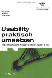 Usability praktisch umsetzen: Handbuch für Software, Web,