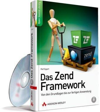Das Zend-Framework 2: Von den Grundlagen bis zur fertigen