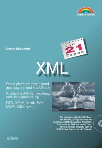 XML in 21 Tagen . Daten plattformübergreifend austauschen und
