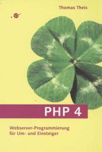 PHP 4: Webserver-Programmierung für Einsteiger (Galileo