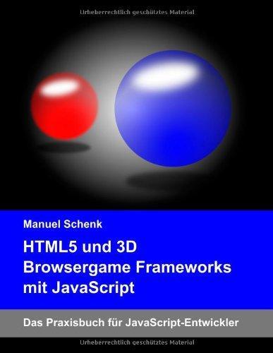 HTML5 und 3D Browsergame Frameworks mit JavaScript: Das