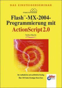 Das Einsteigerseminar Macromedia Flash-MX-2004-Programmierung
