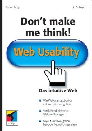 Don't make me think! Web Usability: Das intuitive Web