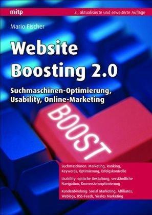 Website Boosting 2.0: Suchmaschinen-Optimierung, Usability,