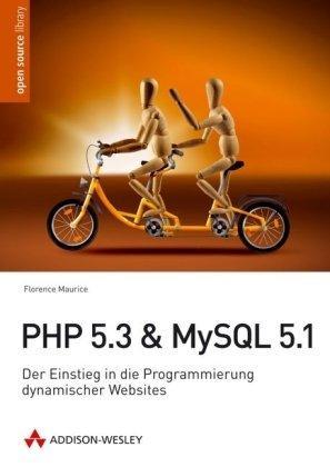 PHP 5.3 + MySQL 5.1: Der Einstieg in die Programmierung