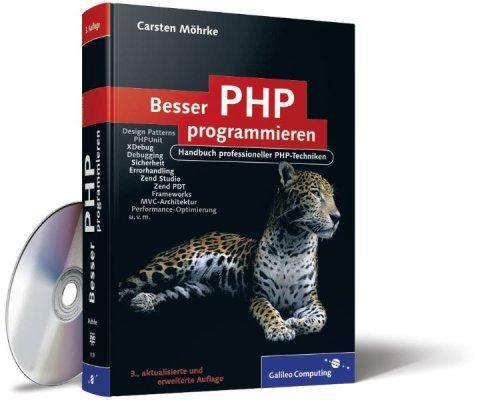 Besser PHP programmieren: Handbuch professioneller PHP-Techniken