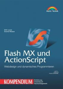 Flash MX und ActionScript - Kompendium . Webdesign und