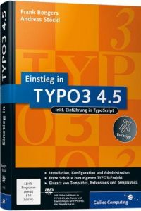 Einstieg in TYPO3 4.5: Installation, Grundlagen, TypoScript und