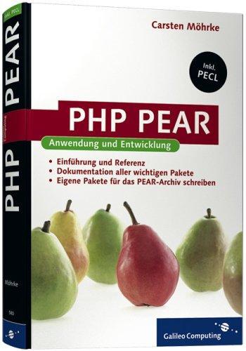 PHP PEAR: Anwendung und Entwicklung - PEAR und PECL zur