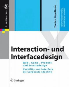 Interaction- und Interfacedesign: Web-, Game-, Produkt- und