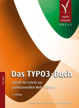 Das TYPO3-Buch: Schritt für Schritt zur professionellen