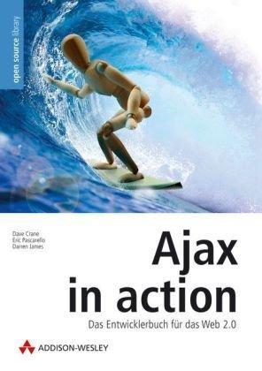 Ajax in Action: Das Entwicklerbuch für das Web 2.0