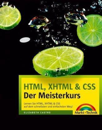 HTML, XHTML & CSS - Der Meisterkurs: Lernen Sie HTML, XHTML &