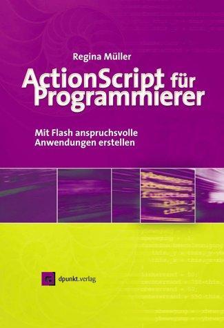 ActionScript für Programmierer. Mit Flash anspruchsvolle