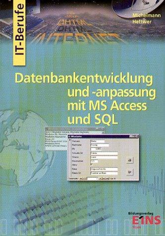 Datenbankentwicklung mit Access, SQL und Einführung in PHP und
