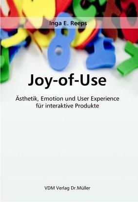 Joy-of-Use: Ästhetik, Emotion und User Experience für
