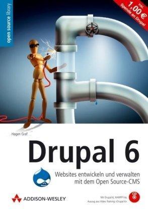 Drupal 6: Websites entwickeln und verwalten mit dem Open