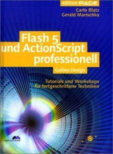 Flash 5 und ActionScript professionell: Tutorials und Workshops