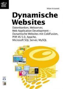 Dynamische Websites. Webserver, Datenbanken, WebApplication