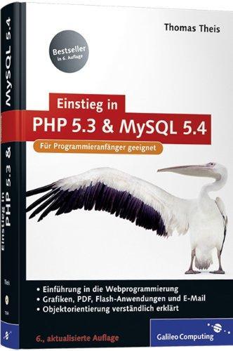 Einstieg in PHP 5.3 und MySQL 5.4: Für Programmieranfänger