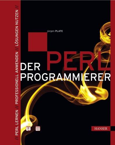 Der Perl-Programmierer. Perl lernen - Professionell anwenden -