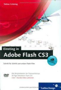 Einstieg in Adobe Flash CS3: Schritt für Schritt zum ersten