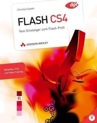 Einführung in Flash CS4: Vom Einsteiger zum Flashprofi in