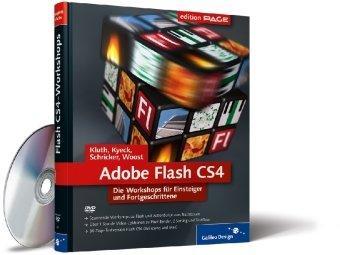 Flash CS4: Die Workshops für Einsteiger und Fortgeschrittene
