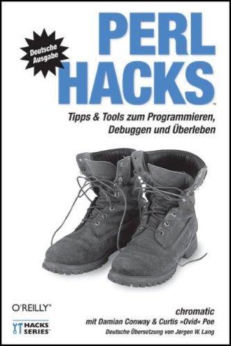 Perl Hacks. Tipps und Tools zum Programmieren, Debuggen und
