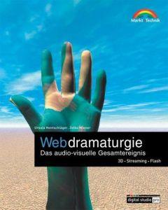 Webdramaturgie . Das audio-visuelle Gesamtereignis - 3D,