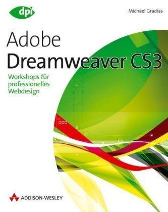 Dreamweaver CS3: Workshops für professionelles Webdesign