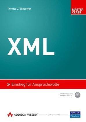 XML: Einstieg für Anspruchsvolle