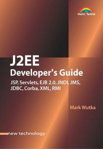 J2EE Developer's Guide . JSP, Servlets, EJB 2.0, JNDI, JMS,