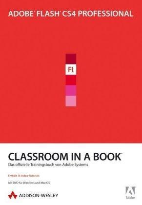 Adobe Flash CS4 Professional - Classroom in a Book: Das