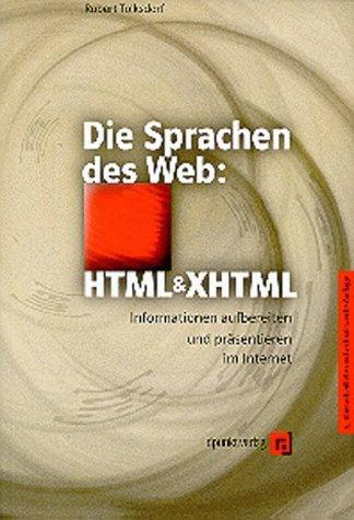 Die Sprachen des Web: HTML und XHTML. Informationen aufbereiten