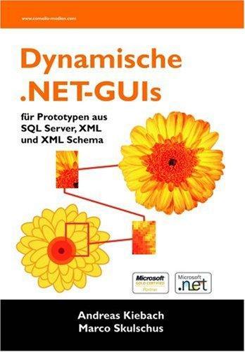 Dynamische .NET-GUIs für Prototypen aus SQL Server, XML und