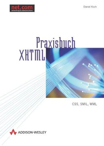 Praxisbuch XHTML . CSS, SMIL, WML