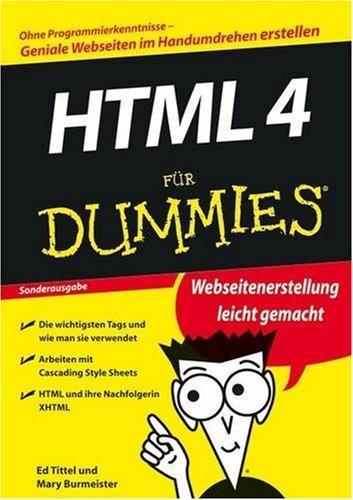 HTML 4 für Dummies: Ohne Programmierkenntnisse-Geniale