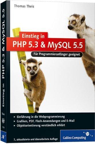 Einstieg in PHP 5.3 und MySQL 5.5: Für Programmieranfänger