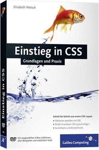 Einstieg in CSS. Grundlagen un Praxis: Inkl. CSS-Layouts,